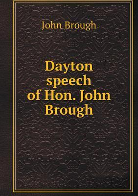 Dayton Speech of Hon. John Brough John Brough