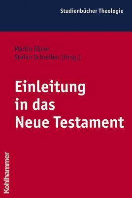Einleitung in Das Neue Testament  by  Martin Ebner