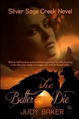 Better She Die  by  Judy   Baker