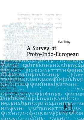 A Survey of Proto-Indo-European  by  Eva Tichy