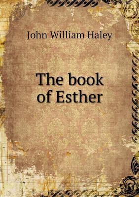 The Book of Esther John William Haley