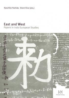 East and West: Papers in Indo-European Studies  by  Brent Vine