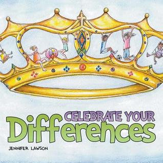 Celebrate Your Differences  by  Jennifer Lawson