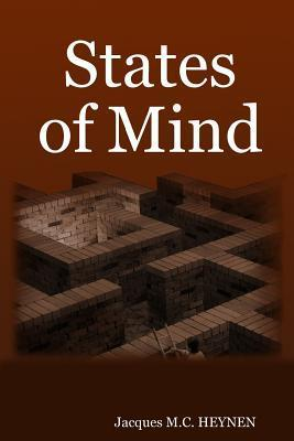 States of Mind  by  Jacques M.C. HEYNEN