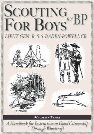 Robert Baden-Powell: Scouting for Boys, The Original  by  Robert Baden-Powell