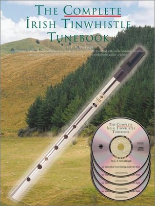 The Complete Irish Tinwhistle Tunebook  by  L.E. McCullough