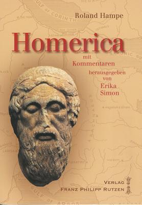 Homerica: Mit Kommentaren Von Erika Simon Roland Hampe