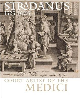 Stradanus 1523-1605: Court Artist of the Medici S. Janssens