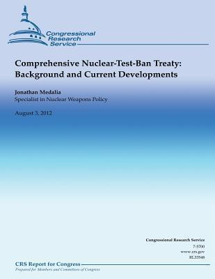 Comprehensive Nuclear-Test-Ban Treaty: Background and Current Developments  by  Jonathan Medalia