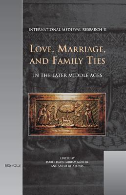 Imr 11 Love, Marriage, and Family Ties in the Later Middle Ages, Davis I. Davis