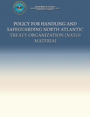 Policy for Handling and Safeguarding North Atlantic Treaty Organization (NATO) Material  by  Department Of The Navy