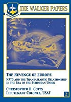 The Revenge of Europe: NATO and the Transatlantic Relationship in the Era of the European Union  by  Christopher D. Cotts