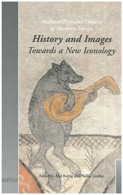 History and Images: Towards a New Iconology (Tcne 5) Axel Bolvig