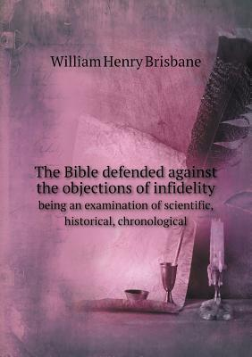 Slaveholding examined in the light of the Holy Bible William Henry Brisbane