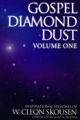 Gospel Diamond Dust -- Volume One W. Cleon Skousen