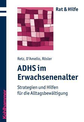 ADHS im Erwachsenenalter: Strategien und Hilfen für die Alltagsbewältigung  by  Wolfgang Retz