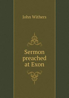 Sermon Preached at Exon John Withers