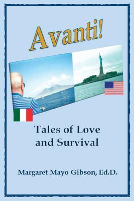 Avanti! - Tales of Love and Survival  by  Margaret Mayo Gibson