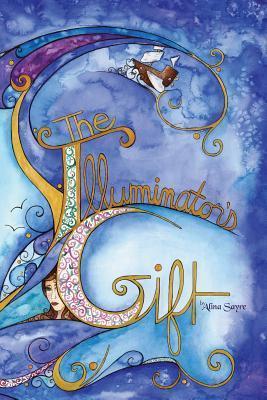 The Illuminators Gift  by  Alina Sayre
