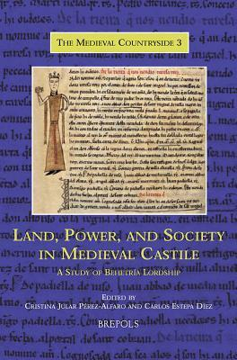 Tmc 03 Land, Power, and Society, Jular Perez-Alfaro: A Study of Behetria Lordship  by  Cristina Jular Perez-Alfaro