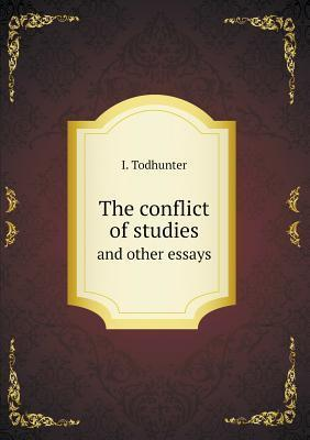 The Conflict of Studies and Other Essays I Todhunter