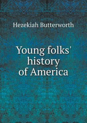 Young Folks History of America Hezekiah Butterworth