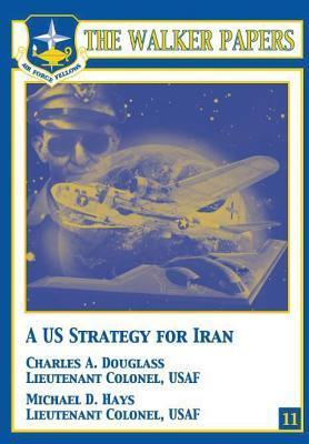 A U.S. Strategy for Iran Charles A. Douglass