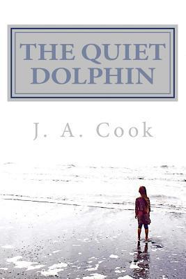 The Quiet Dolphin J a Cook