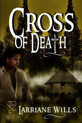 Cross of Death  by  Larriane Wills