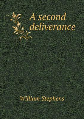 A Second Deliverance  by  William Stephens