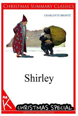 Shirley [Christmas Summary Classics] Charlotte Brontë