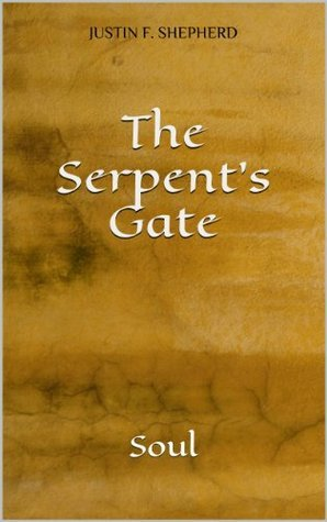 The Serpents Gate  by  Justin Shepherd