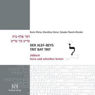 Der Alef-Beys, Trit Bay Trit: Jiddisch Lesen Und Schreiben Lernen Dorothea Greve