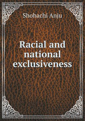 Racial and National Exclusiveness  by  Shohachi Anju
