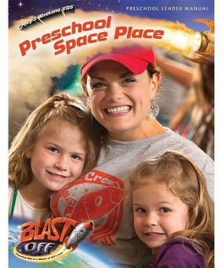 Blast Off Weekend Preschool Space Place Leader Manual  by  Group Publishing