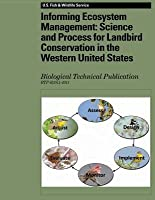Informing Ecosystem Management: Science and Process for Landbird Conservation in the Western United States  by  Jaime L. Stephens