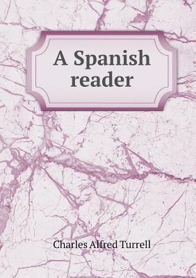 A Spanish Reader  by  Charles Alfred Turrell