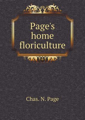Pages Home Floriculture Chas N Page