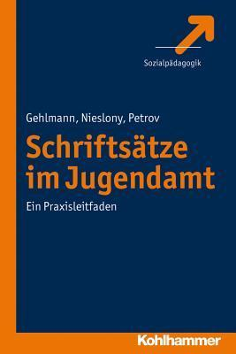Schriftsatze Im Jugendamt: Ein Praxisleitfaden  by  Erhard Gehlmann