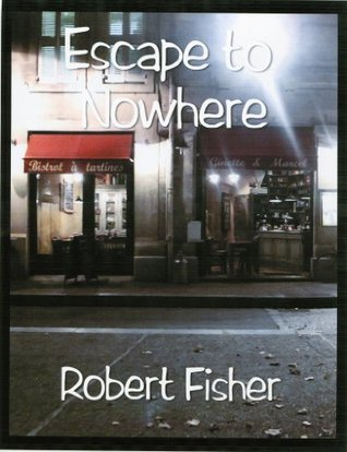 Escape to Nowhere Robert Fisher