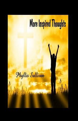 More Inspired Thoughts Phyllis Sullivan