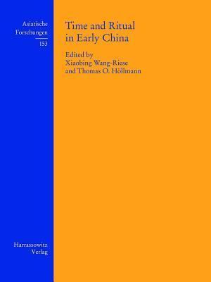 Time and Ritual in Early China  by  Xiaobing Wang-Riese