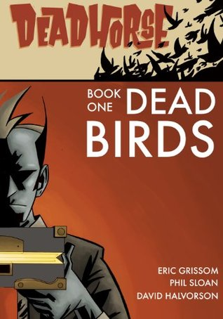 Deadhorse, Book One: Dead Birds  by  Eric Grissom