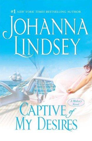 Captive Of My Desires (Malory Novels, #8) Johanna Lindsey