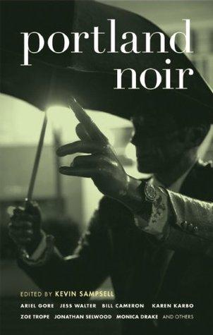 Portland Noir (Akashic Noir) Kevin Sampsell