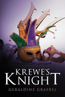 Krewes Knight  by  Geraldine Graebel