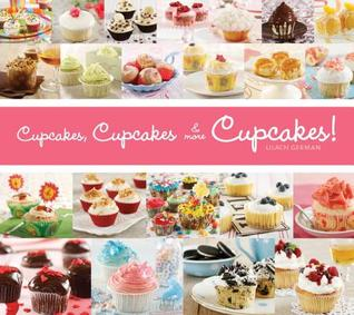 Cupcakes, Cupcakes & More Cupcakes!  by  Lilach German