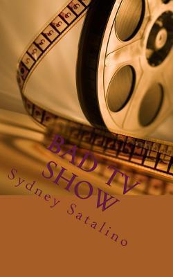 Bad TV Show: When a Show Gets Cancled, Even the Youngest of Kids Can Help.  by  Sydney Satalino