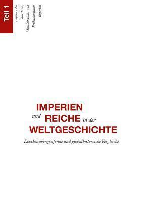Imperien Und Reiche in Der Weltgeschichte: Epochenubergreifende Und Globalhistorische Vergleiche Sabine Fick