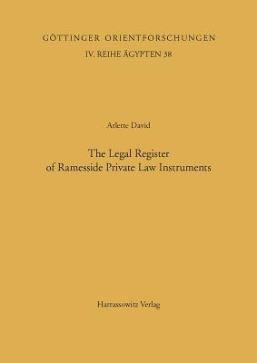 The Legal Register of Ramesside Private Law Instruments Arlette David